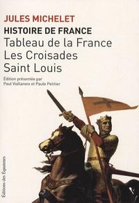 Jules Michelet - Histoire de France - Volume 2, Tableau de la France ; Les Croisades ; Saint Louis.