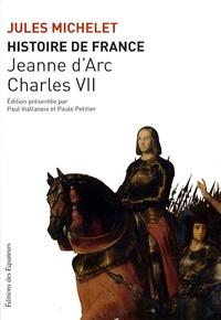 Jules Michelet - Histoire de France - Tome 5, Jeanne d'Arc, Charles VII.