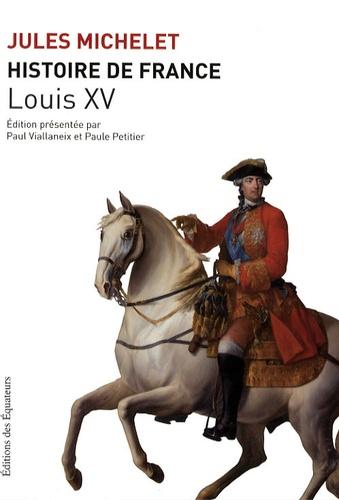 Histoire de France. Volume 16, Louis XV