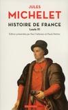 Jules Michelet - Histoire de France - Tome 6, Louis XI.
