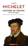 Jules Michelet - Histoire de France - Tome 9, Guerres de religion.