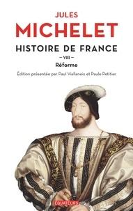 Jules Michelet - Histoire de France - Tome 8, Réforme.