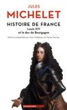 Jules Michelet - Histoire de France - Tome 14, Louis XIV et le Duc de Bourgogne.