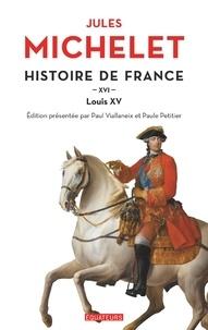 Jules Michelet - Histoire de France - Volume 16, Louis XV.