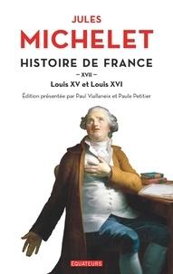 Jules Michelet - Histoire de France - Volume 17 : Louis XVI.