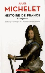 Jules Michelet - Histoire de France - Tome 15, La Régence.