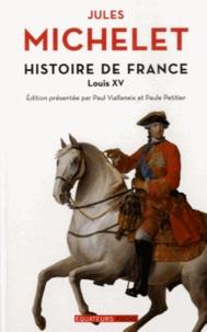 Jules Michelet - Histoire de France - Tome 16, Louis XV.