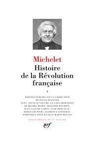 Jules Michelet et Paule Petitier - Histoire de la Révolution française - Tome 1.