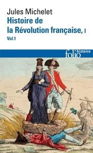 Jules Michelet - Histoire de la Révolution française - Tome 1, Volume 1.