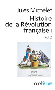 Jules Michelet - Histoire de la Révolution française - Tome 1, Volume 2.