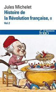 Jules Michelet - Histoire de la Révolution française - Tome 2, volume 2.