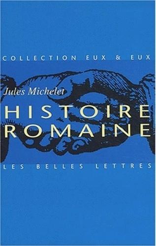 Jules Michelet - Histoire romaine.