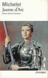 Jules Michelet - Jeanne d'Arc - Et autres textes.