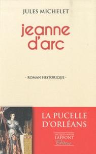 Jules Michelet - Jeanne d'Arc - Histoire de France au Moyen Age.