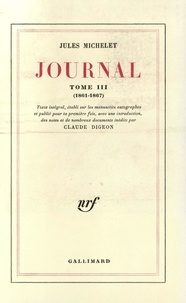 Jules Michelet - Journal - Tome 3 (1861-1867).
