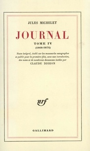 Jules Michelet - Journal - Tome 4 (1868-1874).