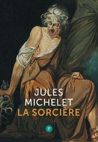 Jules Michelet et Hervé Jeanney - La Sorcière - « Michelet pardonne au diable, pas aux hommes. ».