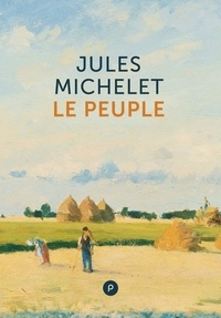Jules Michelet - Le Peuple.