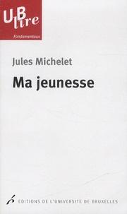 Jules Michelet - Ma jeunesse.