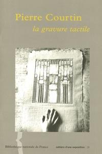 Jules Michelet - Piere Courtin - La gravure tactile.