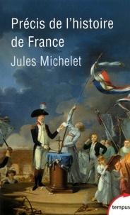 Jules Michelet - Précis de l'histoire de France - Jusqu'à la Révolution française.