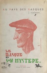 Jules Mihura et Raoul Serres - Au pays des Basques - Le Basque et son mystère.