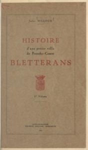 Jules Milloux - Histoire d'une petite ville de Franche-Comté, Bletterans (1).