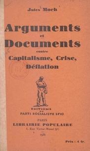 Jules Moch - Arguments et documents contre capitalisme, crise, déflation.