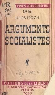 Jules Moch - Arguments socialistes.