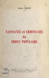 Jules Moch - Naissance et croissance du Front populaire.
