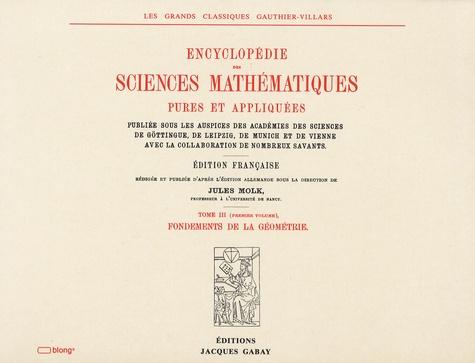 Jules Molk - Encyclopédie des sciences mathématiques pures et appliquées - Tome 3 Volume 1, Fondements de la géométrie.