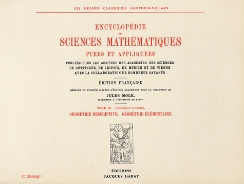 Jules Molk - Encyclopédie des sciences mathématiques pures et appliquées - Tome 3 (volume 2) : Géométrie descriptive, géométrie élémentaire.