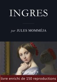 Jules Momméja - Ingres - (1780-1867).
