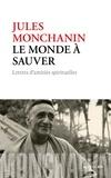 Jules Monchanin - Le monde à sauver - Lettres spirituelles.