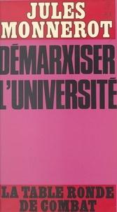 Jules Monnerot et Philippe Tesson - Démarxiser l'université.