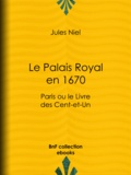 Jules Niel - Le Palais Royal en 1670 - Paris ou le Livre des Cent-et-Un.