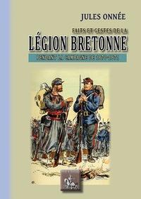Jules Onnée - Faits et gestes de la légion bretonne pendant la campagne de 1870-1871.