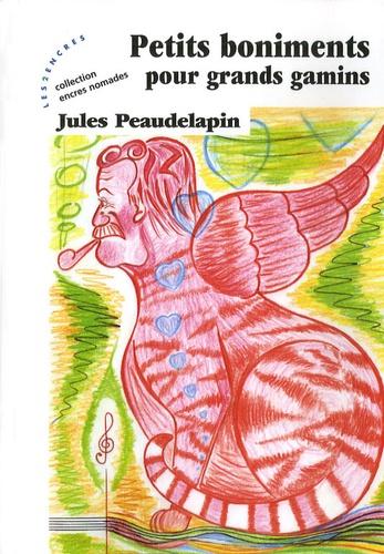 Jules Peaudelapin - Petits boniments pour grands gamins - Radio Saint-Boniment contée en 36 nouvelles.