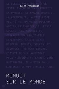 Jules Pétrichor - Minuit sur le monde.
