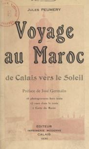 Jules Peumery et José Germain - Voyage au Maroc - De Calais vers le soleil.