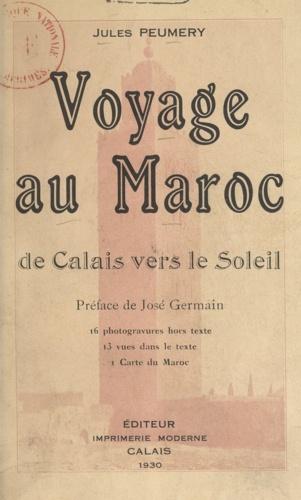 Voyage au Maroc. De Calais vers le soleil
