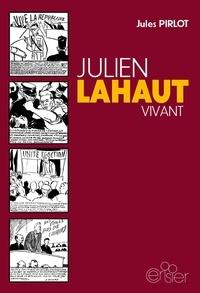 Jules Pirlot - Julien Lahaut vivant.