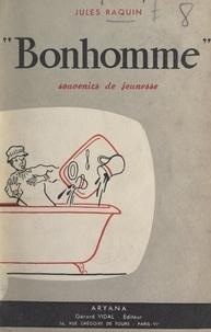 Jules Raquin et Jean Maritaux - Bonhomme - Souvenirs de jeunesse, 1896-1900.