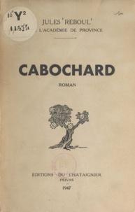 Jules Reboul - Cabochard.