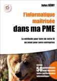 Jules Remy - L'informatique maîtrisée dans ma PME.