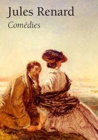 Jules Renard - Jules Renard, Comédies.
