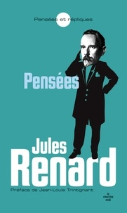 Jules Renard - Jules Renard - Pensées.