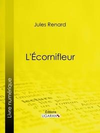 Jules Renard et  Ligaran - L'Écornifleur.