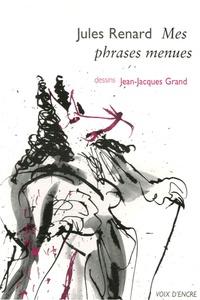 Jules Renard - Mes phrases menues.