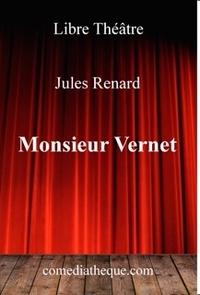 Jules Renard - Monsieur Vernet.